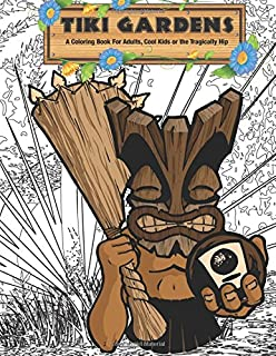 Tiki Gardens Coloring Book Volume One A For Adults Cool Kids And