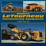 Modern Letourneau Earthmoving Equipment, Eric C. Orlemann, 1583883037
