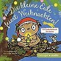 Die kleine Eule feiert Weihnachten! Ein Liederhörbuch für Kleine Hörbuch von Susanne Weber Gesprochen von: Ilka Teichmüller