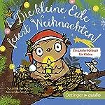 Die kleine Eule feiert Weihnachten! Ein Liederhörbuch für Kleine | Susanne Weber