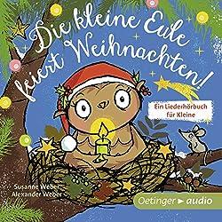 Die kleine Eule feiert Weihnachten! Ein Liederhörbuch für Kleine