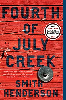 Fourth of July Creek: A Novel by [Henderson, Smith]