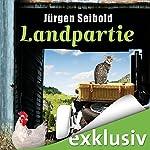 Landpartie (Allgäu-Krimi 3) | Jürgen Seibold