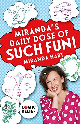 Mirandas Daily Dose of Such Fun!: 365 joy-filled tasks to make your life more engaging, fun, caring and jolly