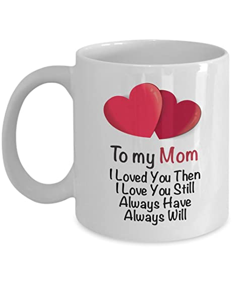 i love my mom coffee mug mommy gift ideas from son daughter husband for her - What Do I Get My Mom For Christmas