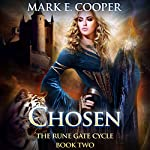 Chosen: Rune Gate Cycle, Book 2 | Mark E. Cooper