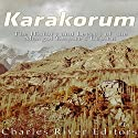 Karakorum: The History and Legacy of the Mongol Empire's Capital Audiobook by  Charles River Editors Narrated by Scott Clem