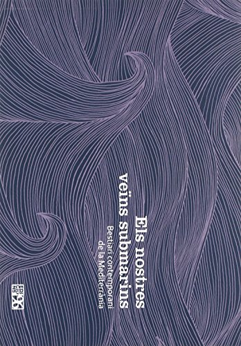 Descargar Libro Els Nostres Veïns Submarins: Bestiari Contemporani De La Mediterrània Laia Fontana Bria