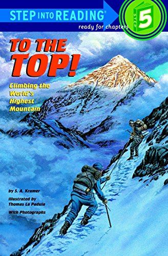 To the Top! Climbing the World's Highest Mountain (Step-Into-Reading, Step 5) 4th Step