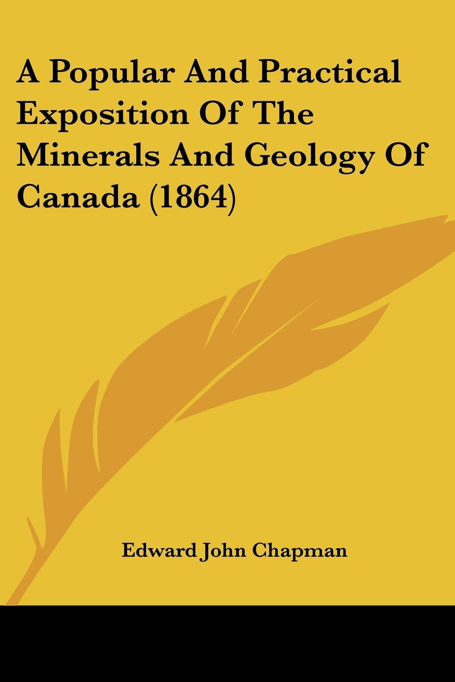 A Popular And Practical Exposition Of The Minerals And Geology Of Canada (1864) pdf