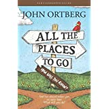 All the Places to Go . . . How Will You Know? Participants Guide: God Has Placed before You an Open Door. What Will You Do?