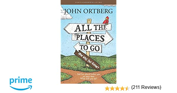 All the Places to Go . . . How Will You Know? Participant's Guide ...