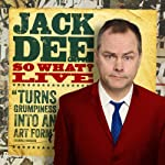 Jack Dee - So What Live | Jack Dee