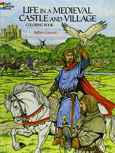 Life in a Medieval Castle and Village Coloring Book (Dover History Coloring Book)