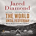 The World until Yesterday: What Can We Learn from Traditional Societies? Audiobook by Jared Diamond Narrated by Jay Snyder