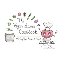 Image for The Vegan Stoner Cookbook: 100 Easy Vegan Recipes to Munch