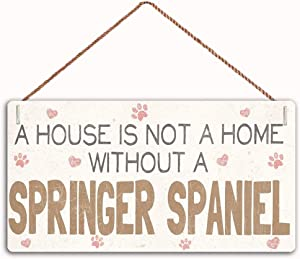 """MUPIANLX A House is Not A Home Without A Springer Spaniel Sign Home Decor Wood Sign Plaque 10"""" X 5"""" Hanging Wall Art, Decorative Funny Sign,Garden Sign(10-Qw-66)"""