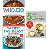 img - for Whole 30 cookbook, fast and easy [hardcover] and 5 simple ingredients slow cooker 3 books collection set book / textbook / text book