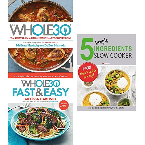 Whole 30 cookbook, fast and easy [hardcover] and 5 simple ingredients slow cooker 3 books collection set