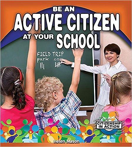 E-kirjat lataavat purkin ilmaiseksi Be an Active Citizen at Your School (Citizenship in Action) PDF ePub iBook