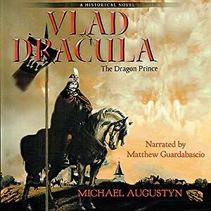 Vlad Dracula: The Dragon Prince Audiobook