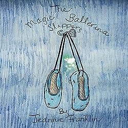 The Magic Ballerina Slippers