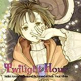 Twilight Hour - Vocal Album Atelier Ayesha ~Tasogare no Daichi no Renkinjutsushi~