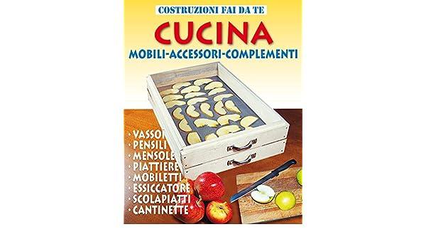 CUCINA: Mobili - Accessori - Complementi (Costruzioni Fai da ...