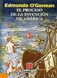 El proceso de la invención de América (Historia) (Spanish Edition)