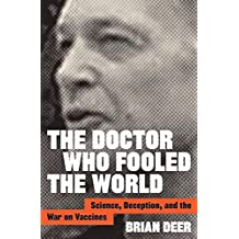 The Doctor Who Fooled the World: Science, Deception, and the War on Vaccines