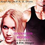 Generations Beyond: Project: Generations, Book 1 | J. A. Stinger,P. W. Stinger