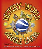 img - for A History of the World with Google Earth: History for the Digital Age - Online and on the Page book / textbook / text book
