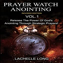 Prayer Watch Anointing, Vol.1 Revised Edition