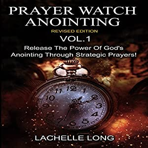 Prayer Watch Anointing, Vol.1 Revised Edition Audiobook