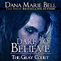 Dare to Believe Audiobook by Dana Marie Bell Narrated by Gia St. Claire
