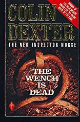 The Wench Is Dead. An Inspector Morse Mystery