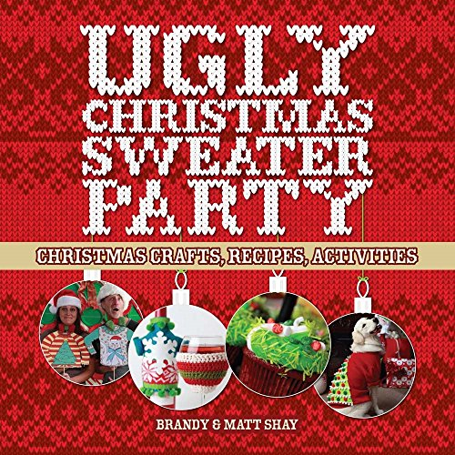Ugly Christmas Sweater Party: Christmas Crafts, Recipes, Activities]()
