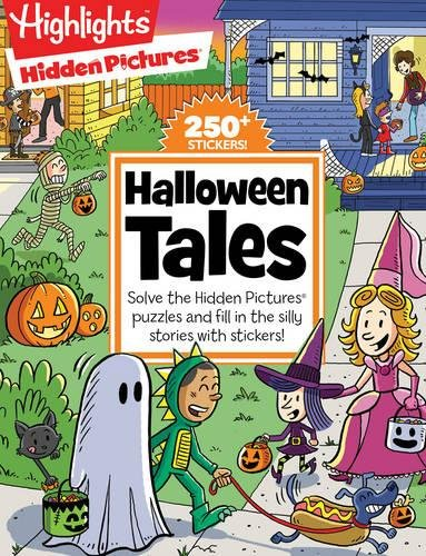 Halloween Tales: Solve the Hidden Pictures® puzzles and fill in the silly stories with stickers! (Highlights™ Hidden Pictures® Silly Sticker Stories)