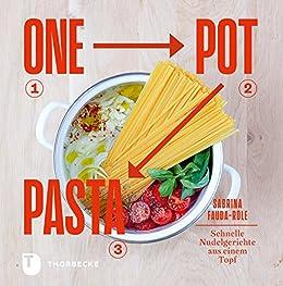 One pot pasta schnelle nudelgerichte aus for Schnelle nudelgerichte