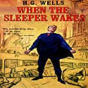 When the Sleeper Wakes Audiobook by H.G. Wells Narrated by Frederick Davidson
