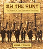 On the Hunt: The History of Deer Hunting in Wisconsin