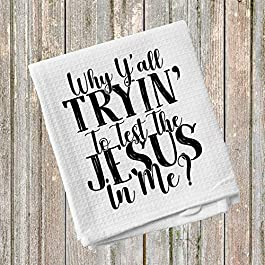 Why Y'all Trying to Test the Jesus in Me Kitchen Towel 16×24 Inches Microfiber Funny Mom Moments Dishcloth
