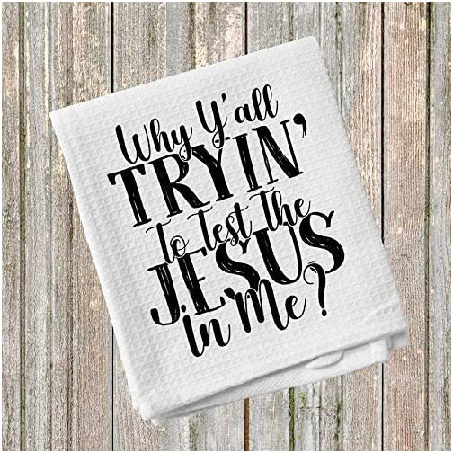 Why Y'all Trying to Test the Jesus in Me Kitchen Towel 16x24 Inches Microfiber Funny Mom Moments Dishcloth |