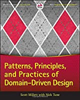 Patterns, Principles and Practices of Domain-Driven Design Front Cover