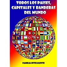 Todos los países, capitales y banderas del mundo (Spanish Edition)