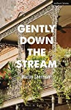 Gently Down The Stream (Modern Plays)