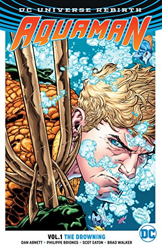 Book : Aquaman Vol. 1: The Drowning (Rebirth) - Dan Abnett