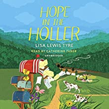 Hope in the Holler Audiobook by Lisa Lewis Tyre Narrated by Catherine Taber