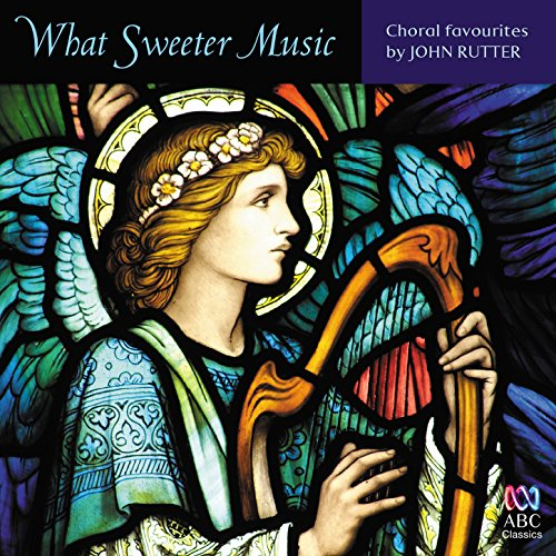 What Sweeter Music: Choral Fav...