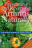 Preventing and Reversing Arthritis Naturally, Raquel Martin and Karen J. Romano, 0892818913